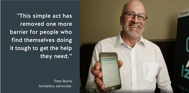 """This simplete act has removed one more barrier for people who find themselves doing it tough to get the help they need,"" Pete Burns, homeless advocate"